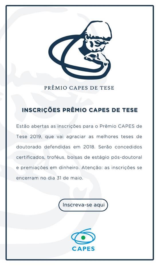 58d78e3f1a Acesse o Edital no link -  http   capes.gov.br CECOL EditalPremioCAPESdeTese2019.pdf. Acesse a o link  para realizar a inscrição - http   pct.capes.gov.br  ...