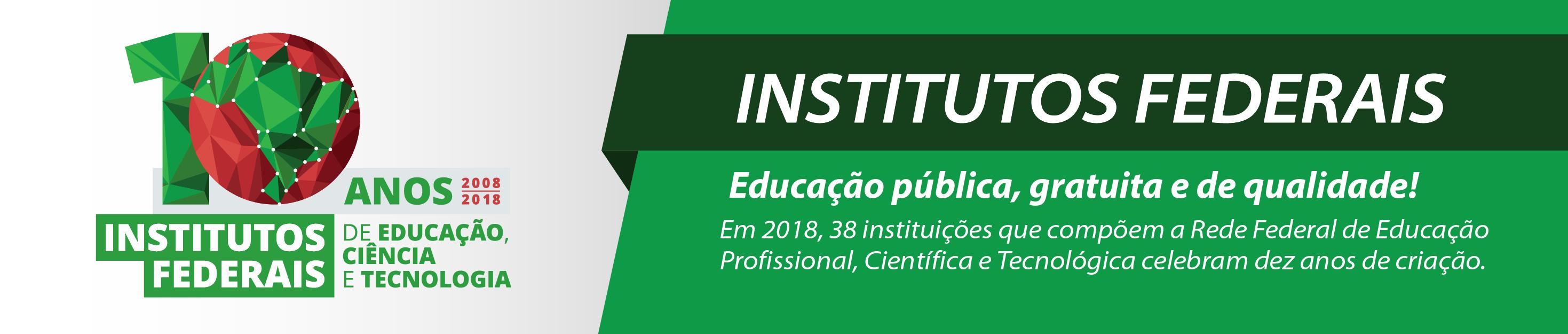 10 ANOS da criação dos Institutos Federais